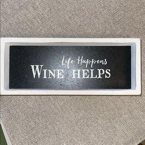 Life Happens Wine Helps decorative item
